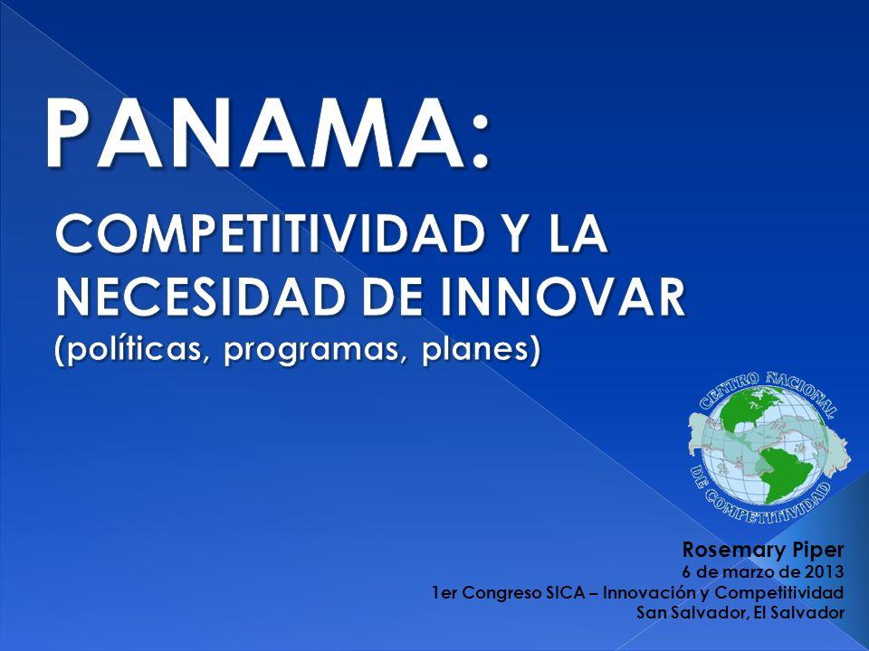 Rosemary Piper 6 de marzo de 2013 1er Congreso SICA – Innovación y Competitividad San Salvador, El Salvador