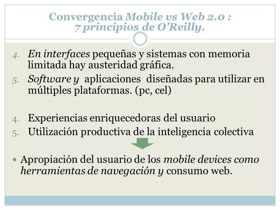 4. En interfaces pequeñas y sistemas con memoria limitada hay austeridad gráfica. 5. Software y aplicaciones diseñadas para utilizar en múltiples plat