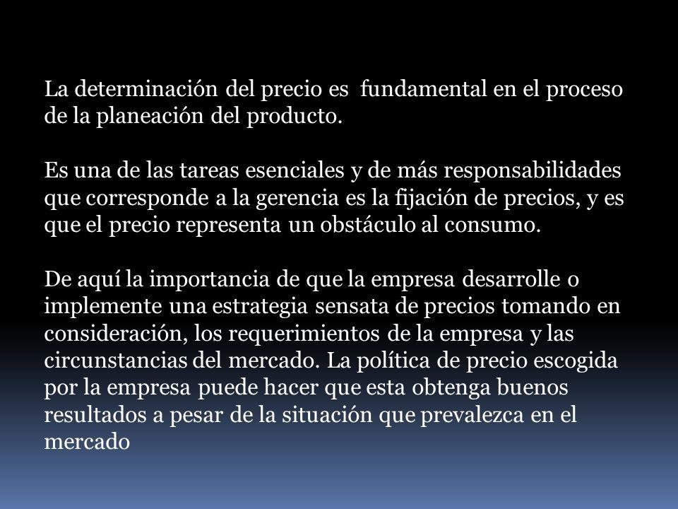 La determinación del precio es fundamental en el proceso de la planeación del producto.