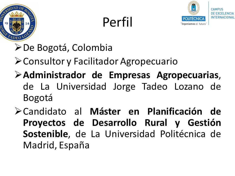 Perfil De Bogotá, Colombia Consultor y Facilitador Agropecuario Administrador de Empresas Agropecuarias, de La Universidad Jorge Tadeo Lozano de Bogot
