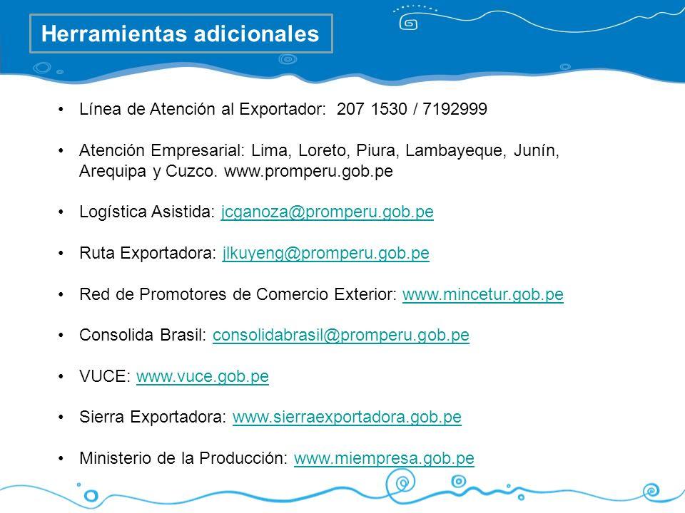 Herramientas adicionales Línea de Atención al Exportador: 207 1530 / 7192999 Atención Empresarial: Lima, Loreto, Piura, Lambayeque, Junín, Arequipa y