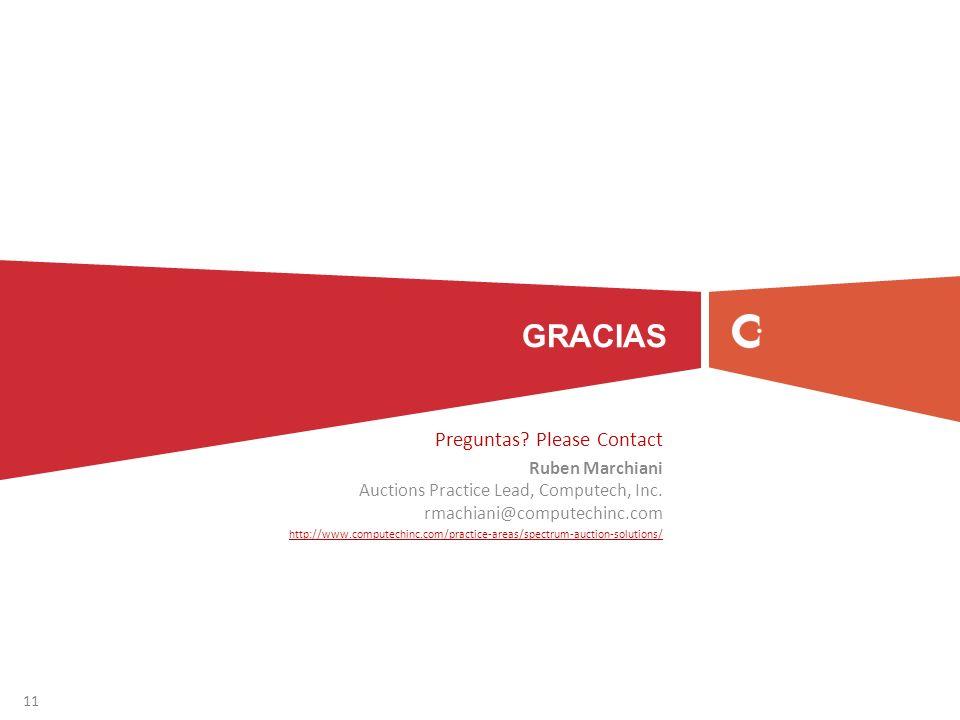 GRACIAS Preguntas? Please Contact Ruben Marchiani Auctions Practice Lead, Computech, Inc. rmachiani@computechinc.com http://www.computechinc.com/pract