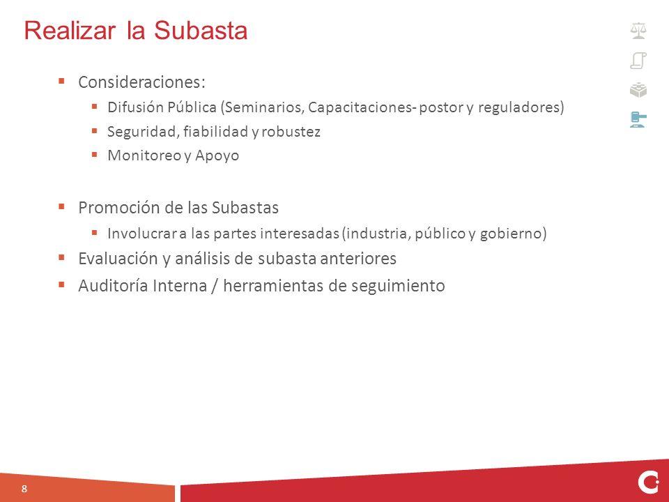 Consideraciones: Difusión Pública (Seminarios, Capacitaciones- postor y reguladores) Seguridad, fiabilidad y robustez Monitoreo y Apoyo Promoción de l