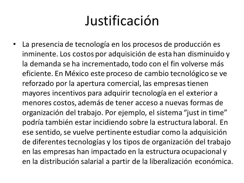 Objetivo General Identificar y analizar la presencia del cambio tecnológico en la industria manufacturera y su efecto en el mercado laboral de México con base en la ENESTyC en los años 1992 y 2005