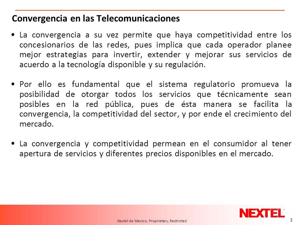 3 A.T. Kearney 10/04.2006/24550d 3 Nextel de Mexico, Proprietary, Restricted Convergencia en las Telecomunicaciones La convergencia a su vez permite q