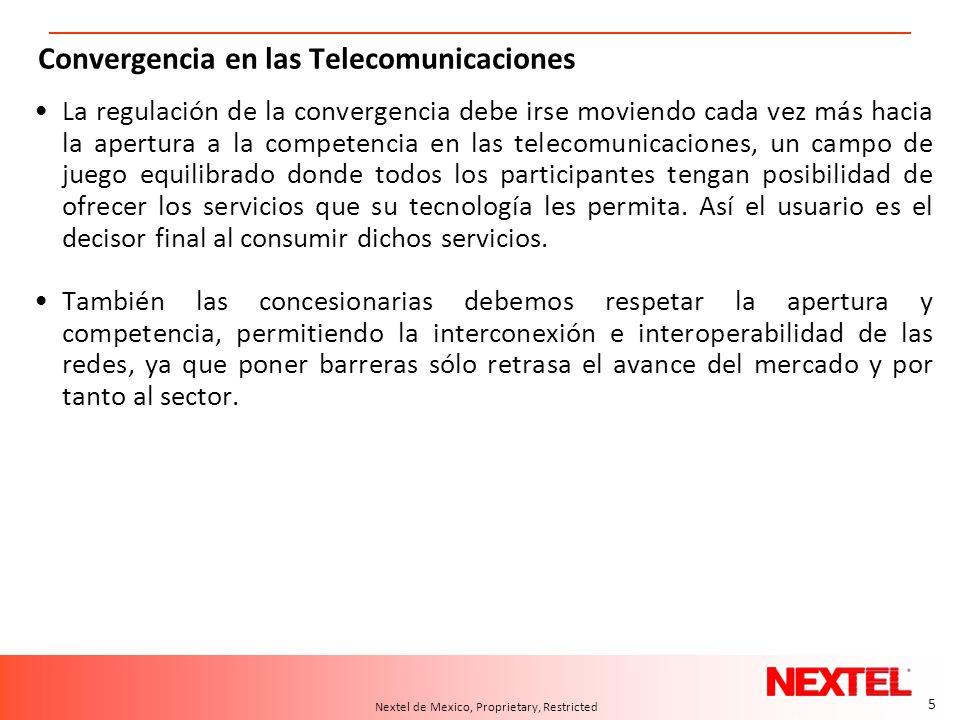 5 A.T. Kearney 10/04.2006/24550d 5 Nextel de Mexico, Proprietary, Restricted Convergencia en las Telecomunicaciones La regulación de la convergencia d