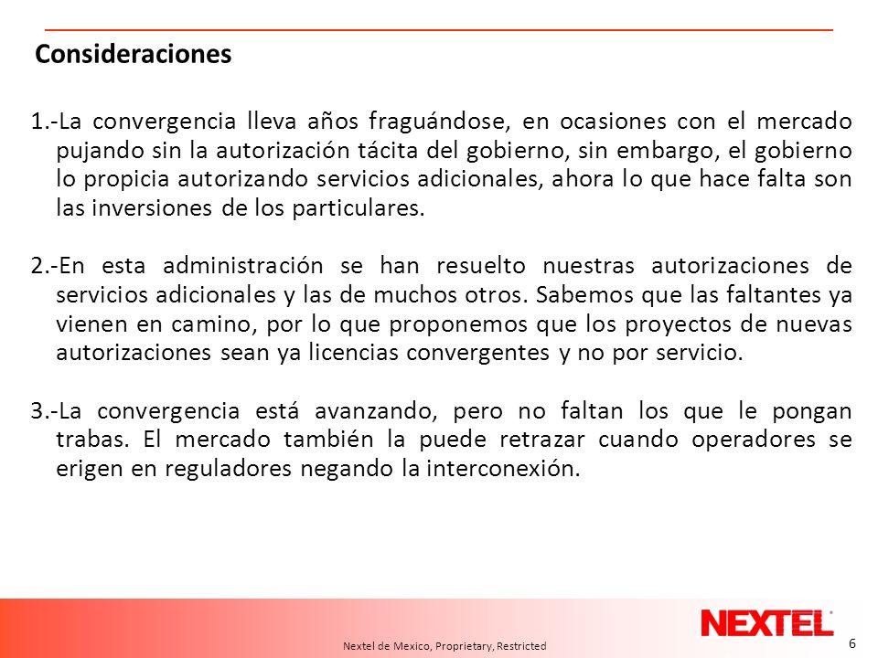 6 A.T. Kearney 10/04.2006/24550d 6 Nextel de Mexico, Proprietary, Restricted Consideraciones 1.-La convergencia lleva años fraguándose, en ocasiones c