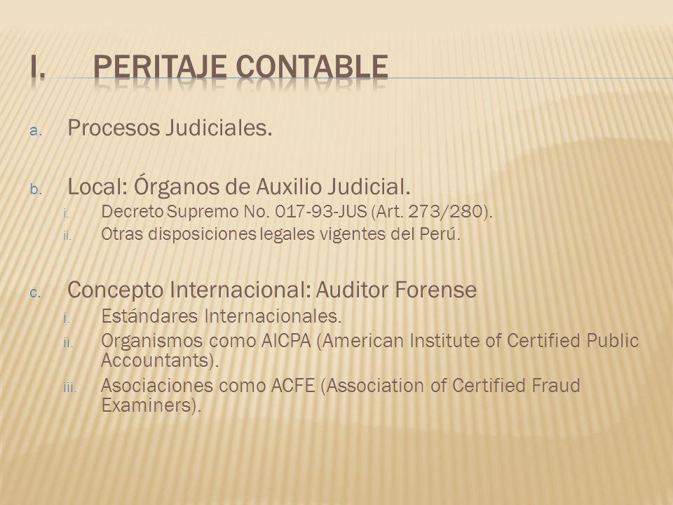 a. Procesos Judiciales. b. Local: Órganos de Auxilio Judicial. i. Decreto Supremo No. 017-93-JUS (Art. 273/280). ii. Otras disposiciones legales vigen