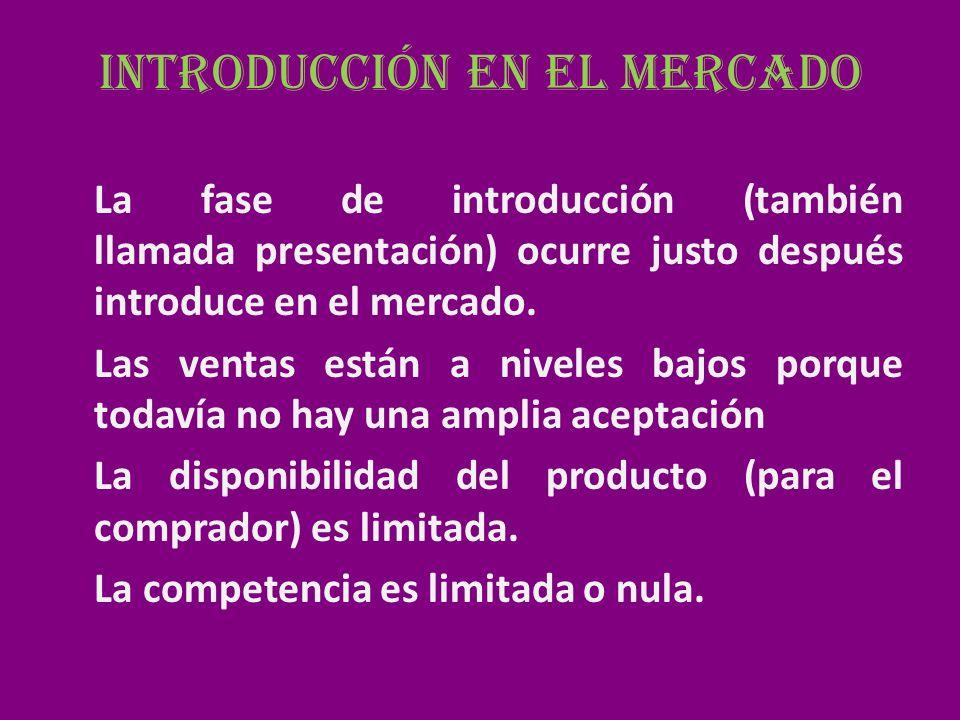 La fase de introducción (también llamada presentación) ocurre justo después introduce en el mercado. Las ventas están a niveles bajos porque todavía n