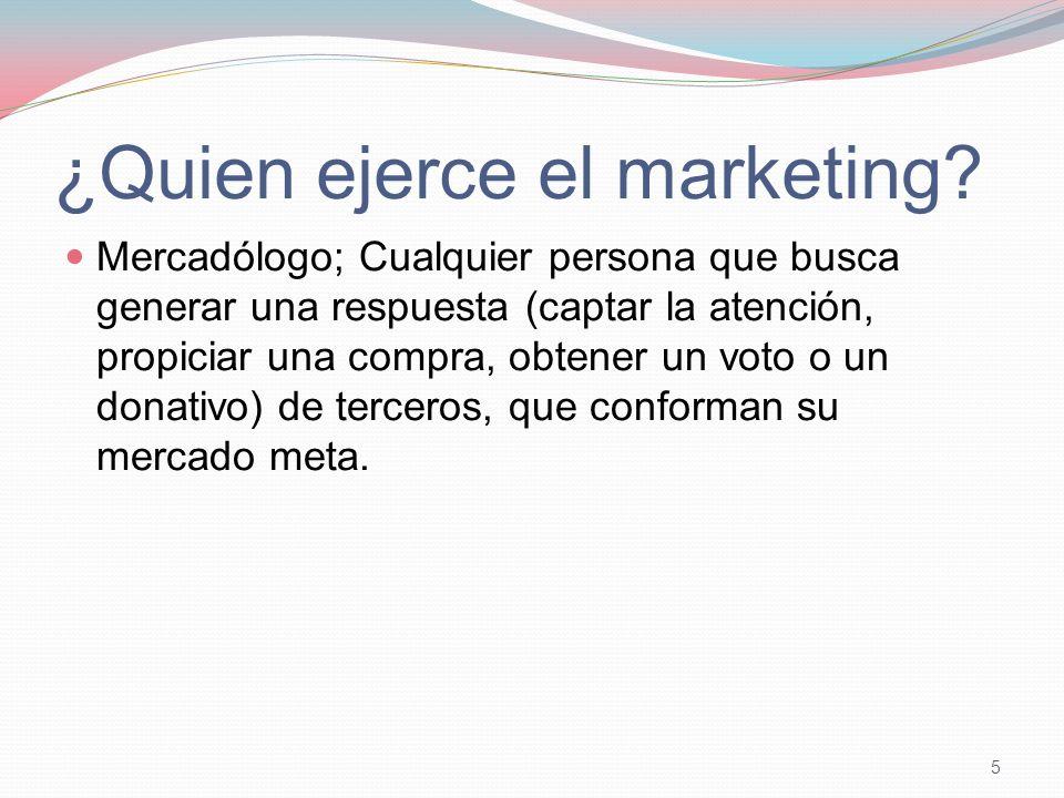 ¿Quien ejerce el marketing.