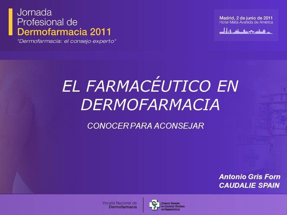 EL FARMACÉUTICO EN DERMOFARMACIA CONOCER PARA ACONSEJAR Antonio Gris Forn CAUDALIE SPAIN