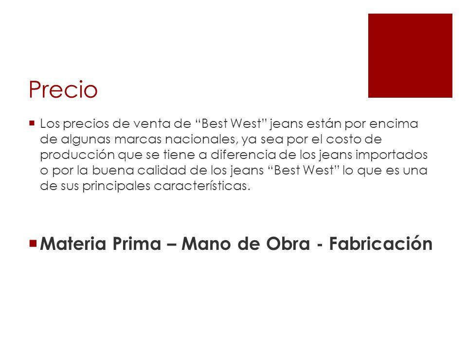 Precio Los precios de venta de Best West jeans están por encima de algunas marcas nacionales, ya sea por el costo de producción que se tiene a diferen