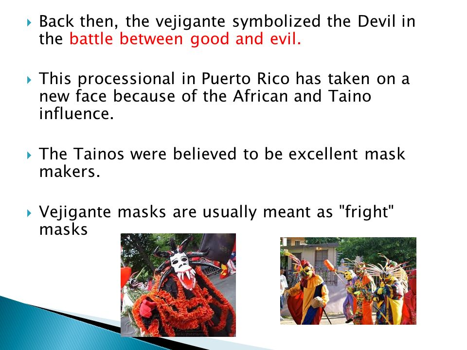 Back then, the vejigante symbolized the Devil in the battle between good and evil. This processional in Puerto Rico has taken on a new face because of