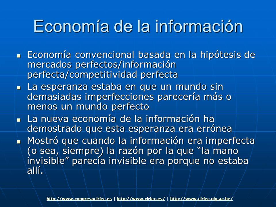 Economía de la información Economía convencional basada en la hipótesis de mercados perfectos/información perfecta/competitividad perfecta Economía co