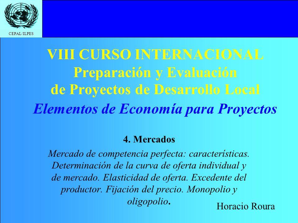 CEPAL/ILPES VIII CURSO INTERNACIONAL Preparación y Evaluación de Proyectos de Desarrollo Local 4.