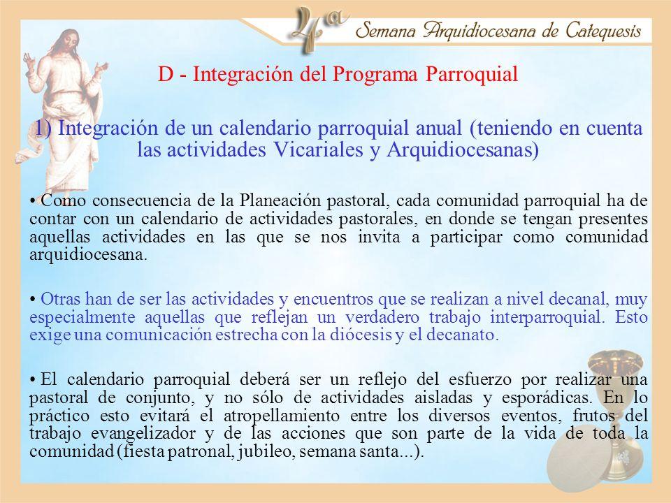 D - Integración del Programa Parroquial 1) Integración de un calendario parroquial anual (teniendo en cuenta las actividades Vicariales y Arquidiocesa