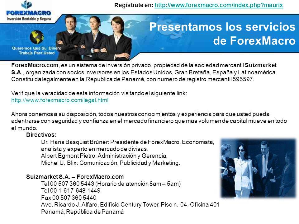 ForexMacro.com, es un sistema de inversión privado, propiedad de la sociedad mercantil Suizmarket S.A., organizada con socios inversores en los Estados Unidos, Gran Bretaña, España y Latinoamérica.