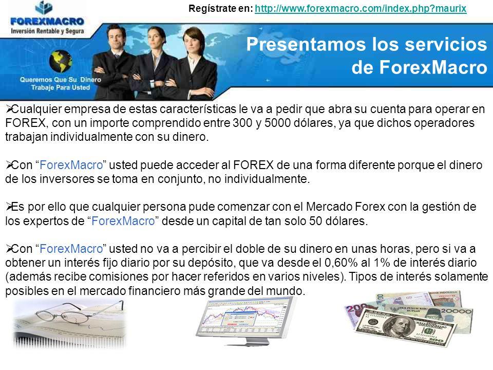 Cualquier empresa de estas características le va a pedir que abra su cuenta para operar en FOREX, con un importe comprendido entre 300 y 5000 dólares, ya que dichos operadores trabajan individualmente con su dinero.