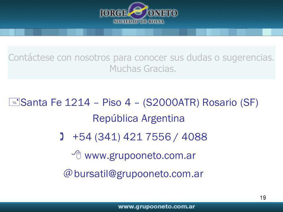 19 Contáctese con nosotros para conocer sus dudas o sugerencias. Muchas Gracias. Santa Fe 1214 – Piso 4 – (S2000ATR) Rosario (SF) República Argentina