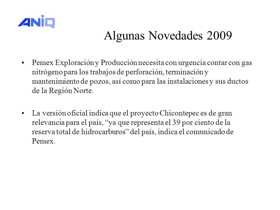 Algunas Novedades 2009 Pemex Exploración y Producción necesita con urgencia contar con gas nitrógeno para los trabajos de perforación, terminación y m