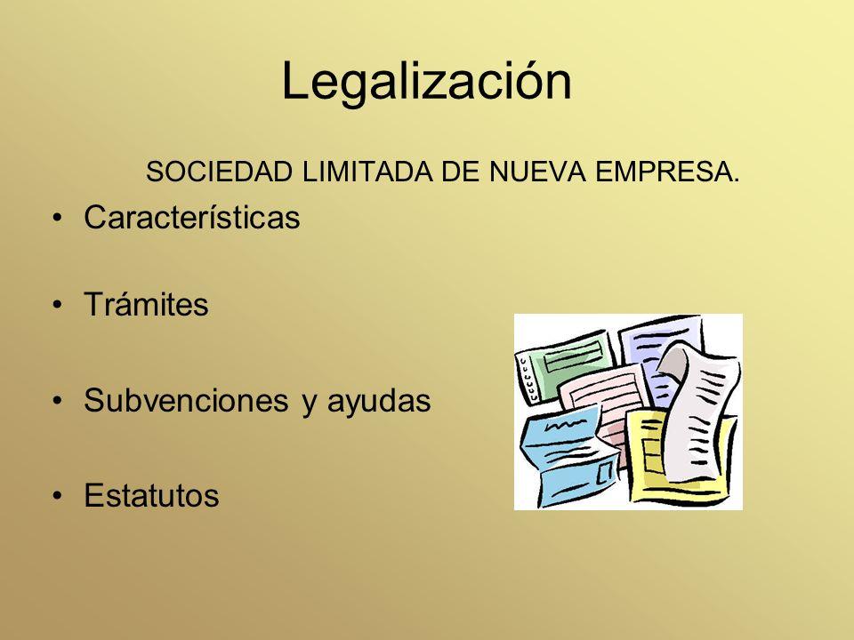 Legalización SOCIEDAD LIMITADA DE NUEVA EMPRESA. Características Trámites Subvenciones y ayudas Estatutos