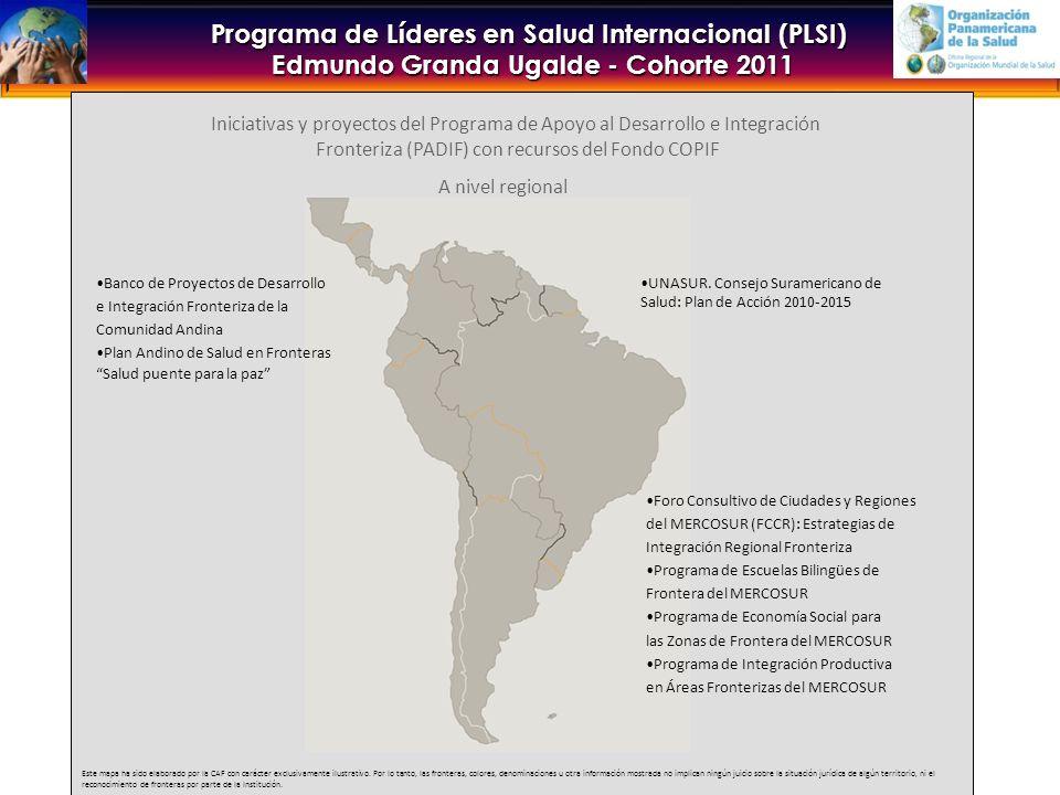 Programa de Líderes en Salud Internacional (PLSI) Edmundo Granda Ugalde - Cohorte 2011 Iniciativas y proyectos del Programa de Apoyo al Desarrollo e Integración Fronteriza (PADIF) con recursos del Fondo COPIF Foro Consultivo de Ciudades y Regiones del MERCOSUR (FCCR): Estrategias de Integración Regional Fronteriza Programa de Escuelas Bilingües de Frontera del MERCOSUR Programa de Economía Social para las Zonas de Frontera del MERCOSUR Programa de Integración Productiva en Áreas Fronterizas del MERCOSUR Banco de Proyectos de Desarrollo e Integración Fronteriza de la Comunidad Andina Plan Andino de Salud en Fronteras Salud puente para la paz A nivel regional Este mapa ha sido elaborado por la CAF con carácter exclusivamente ilustrativo.