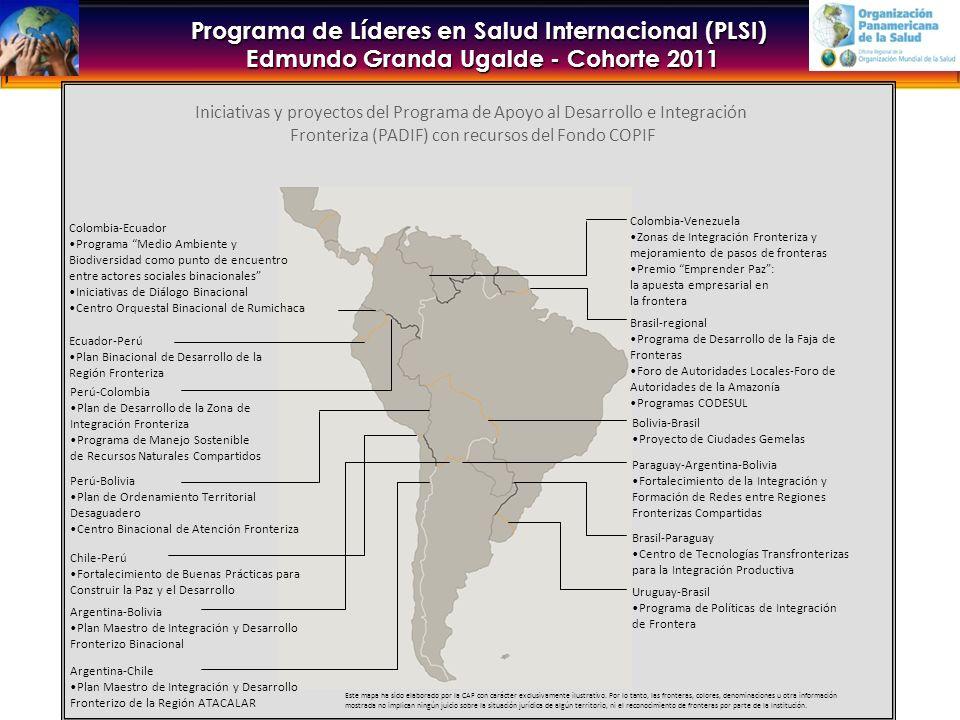 Programa de Líderes en Salud Internacional (PLSI) Edmundo Granda Ugalde - Cohorte 2011 Iniciativas y proyectos del Programa de Apoyo al Desarrollo e Integración Fronteriza (PADIF) con recursos del Fondo COPIF Brasil-regional Programa de Desarrollo de la Faja de Fronteras Foro de Autoridades Locales-Foro de Autoridades de la Amazonía Programas CODESUL Brasil-Paraguay Centro de Tecnologías Transfronterizas para la Integración Productiva Bolivia-Brasil Proyecto de Ciudades Gemelas Uruguay-Brasil Programa de Políticas de Integración de Frontera Argentina-Chile Plan Maestro de Integración y Desarrollo Fronterizo de la Región ATACALAR Argentina-Bolivia Plan Maestro de Integración y Desarrollo Fronterizo Binacional Chile-Perú Fortalecimiento de Buenas Prácticas para Construir la Paz y el Desarrollo Perú-Bolivia Plan de Ordenamiento Territorial Desaguadero Centro Binacional de Atención Fronteriza Perú-Colombia Plan de Desarrollo de la Zona de Integración Fronteriza Programa de Manejo Sostenible de Recursos Naturales Compartidos Paraguay-Argentina-Bolivia Fortalecimiento de la Integración y Formación de Redes entre Regiones Fronterizas Compartidas Colombia-Venezuela Zonas de Integración Fronteriza y mejoramiento de pasos de fronteras Premio Emprender Paz: la apuesta empresarial en la frontera Ecuador-Perú Plan Binacional de Desarrollo de la Región Fronteriza Colombia-Ecuador Programa Medio Ambiente y Biodiversidad como punto de encuentro entre actores sociales binacionales Iniciativas de Diálogo Binacional Centro Orquestal Binacional de Rumichaca Este mapa ha sido elaborado por la CAF con carácter exclusivamente ilustrativo.