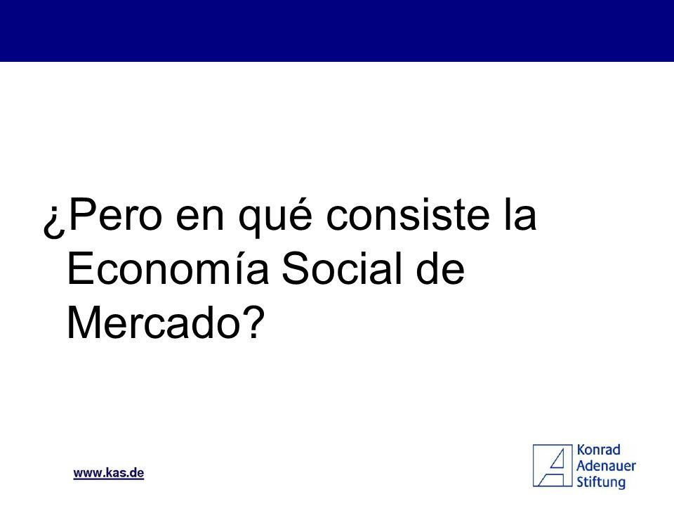 ¿Pero en qué consiste la Economía Social de Mercado?