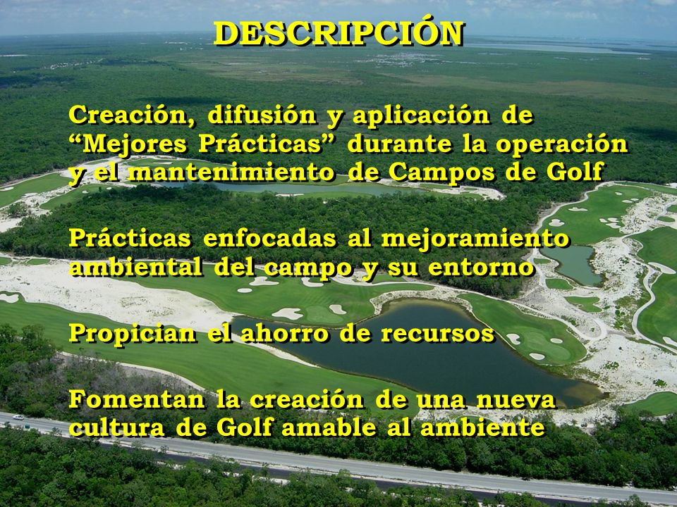 Creación, difusión y aplicación de Mejores Prácticas durante la operación y el mantenimiento de Campos de Golf Prácticas enfocadas al mejoramiento amb