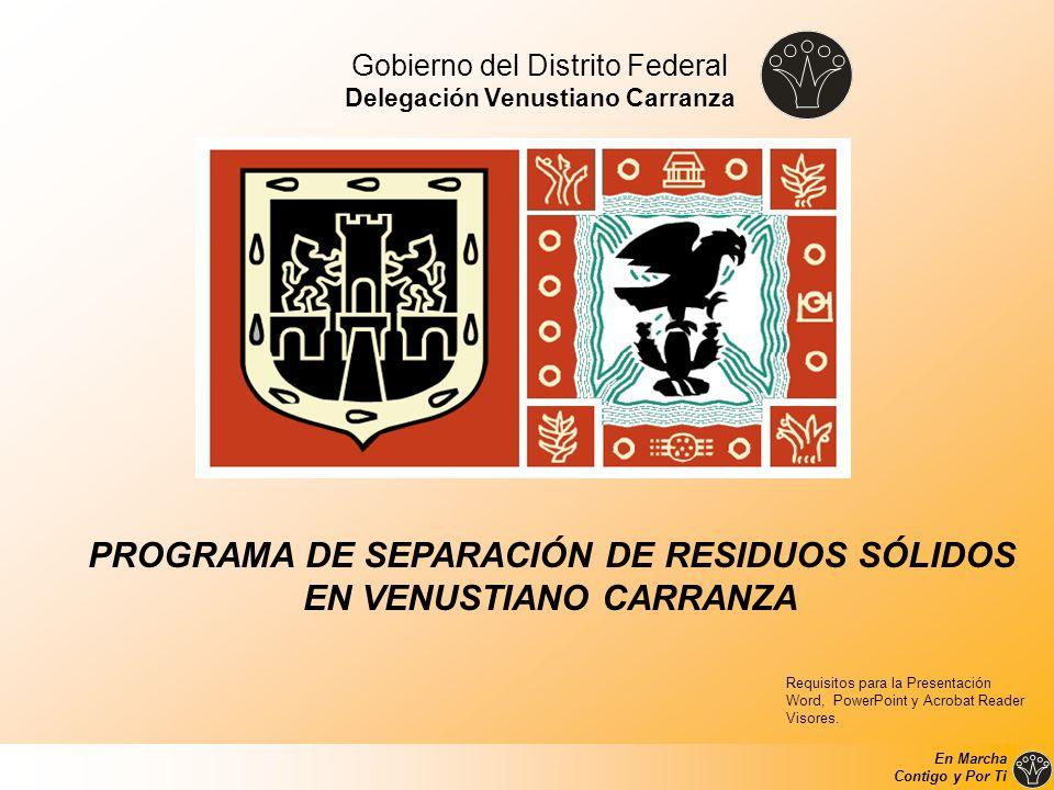 Gobierno del Distrito Federal Delegación Venustiano Carranza PROGRAMA DE SEPARACIÓN DE RESIDUOS SÓLIDOS EN VENUSTIANO CARRANZA Requisitos para la Pres