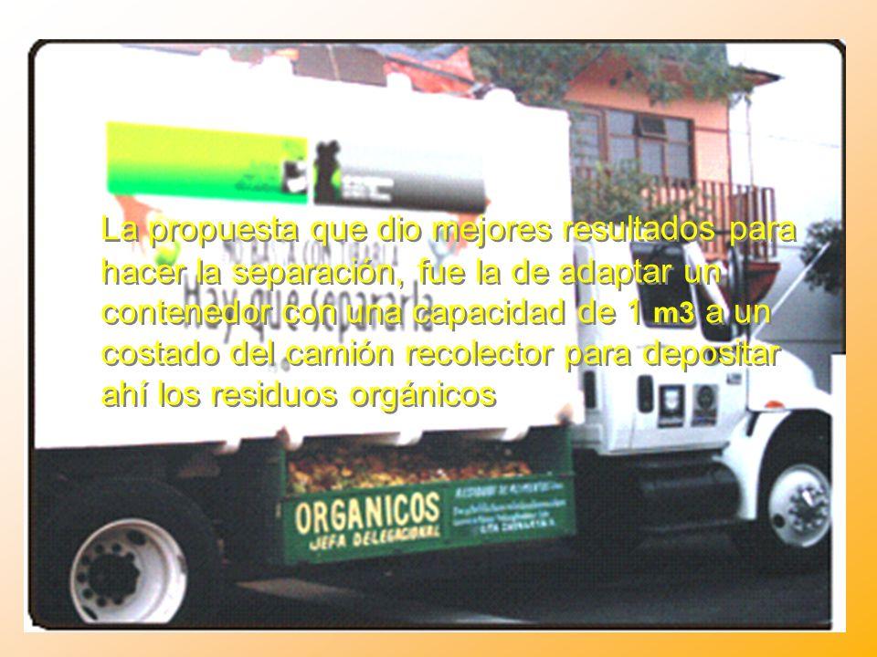 La propuesta que dio mejores resultados para hacer la separación, fue la de adaptar un contenedor con una capacidad de 1 m3 a un costado del camión re