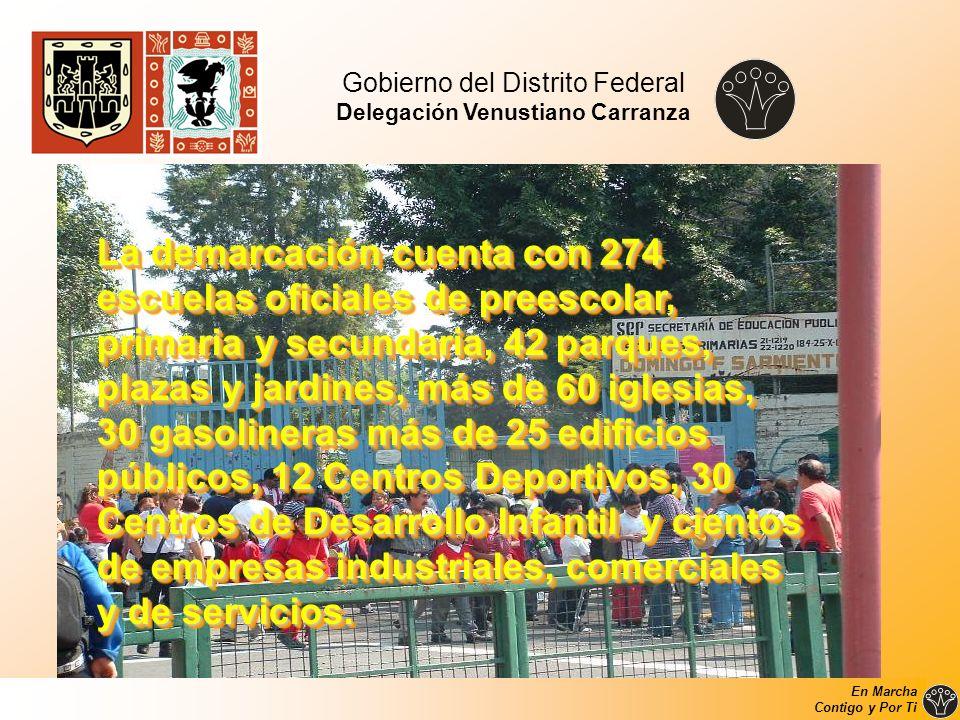 Gobierno del Distrito Federal Delegación Venustiano Carranza La demarcación cuenta con 274 escuelas oficiales de preescolar, primaria y secundaria, 42