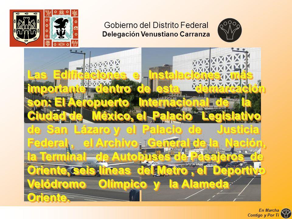 Las Edificaciones e Instalaciones más importante dentro de esta demarcación son: El Aeropuerto Internacional de la Ciudad de México, el Palacio Legisl