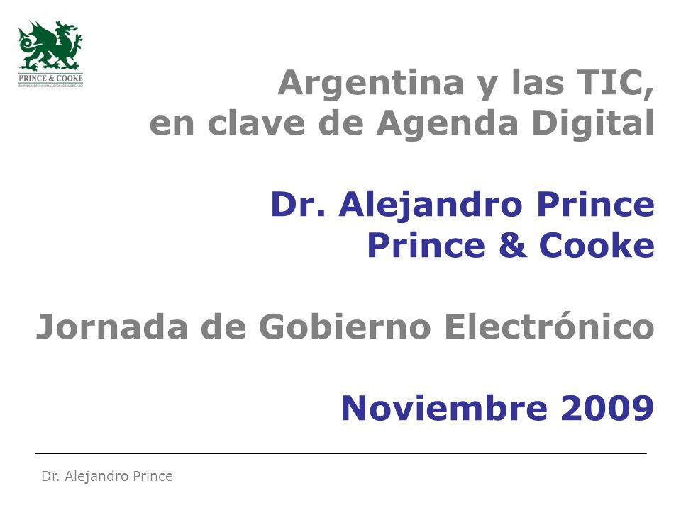 Dr.Alejandro Prince Características de la adopción TIC en Argentina Mercado fuerte y resiliente.