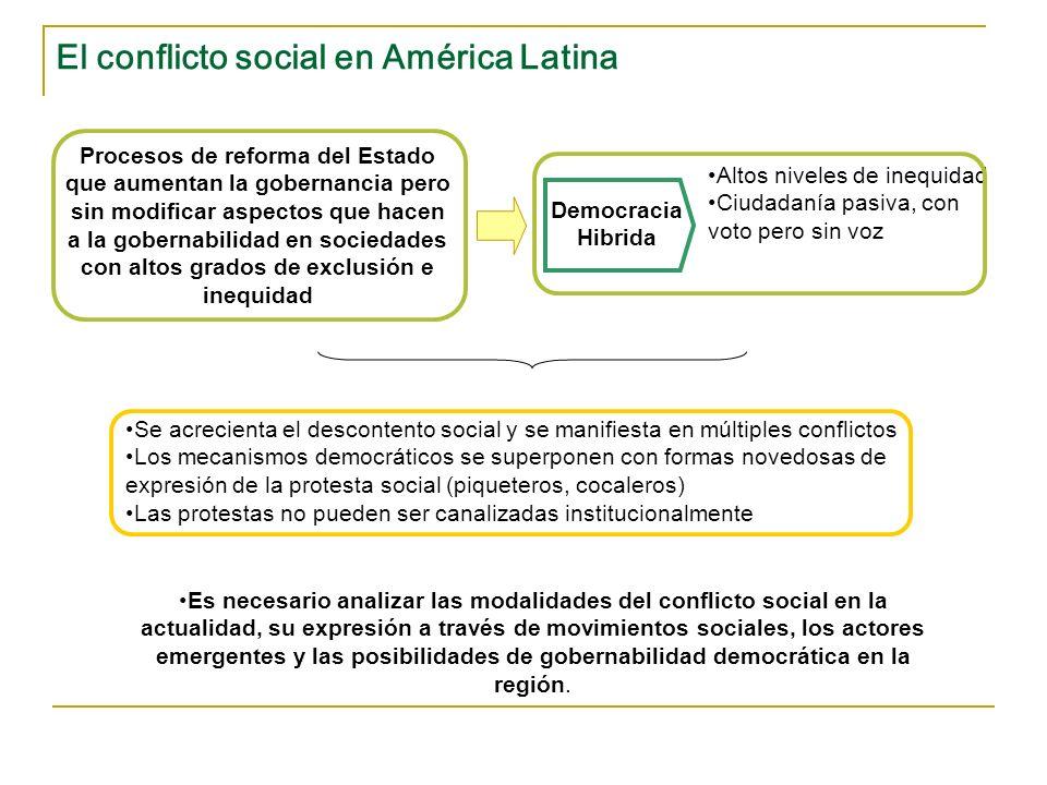 El conflicto social en América Latina Procesos de reforma del Estado que aumentan la gobernancia pero sin modificar aspectos que hacen a la gobernabil