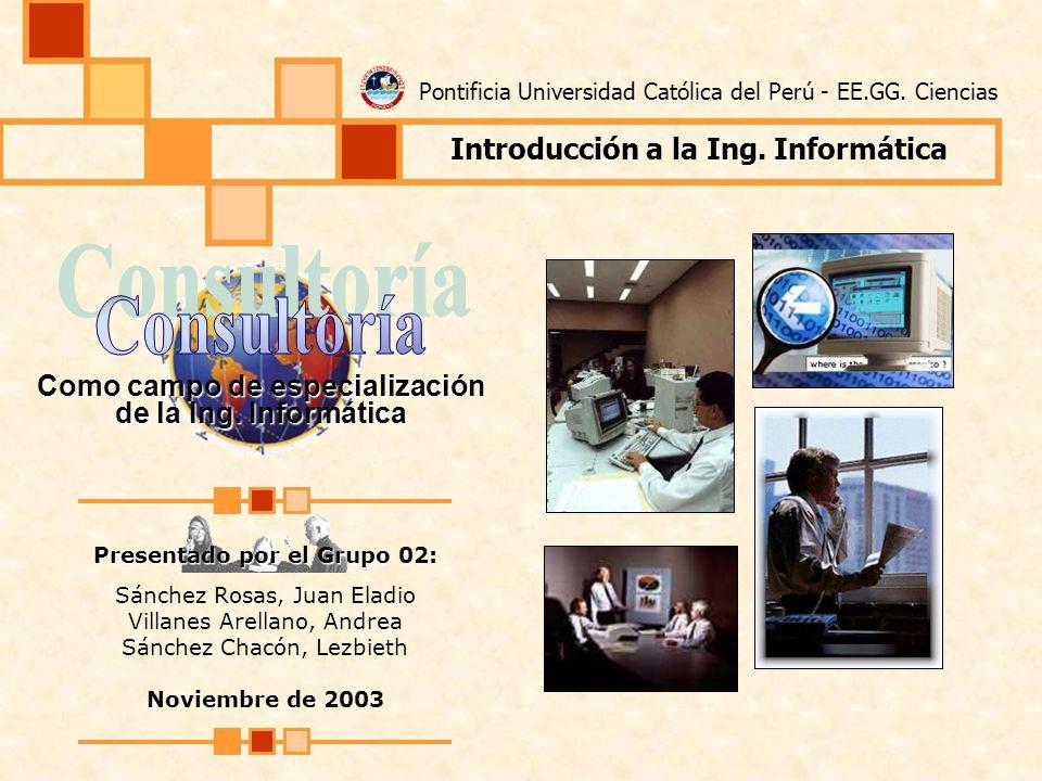 Noviembre 2003Introducción a la Ingeniería Informática - Horario 0332 2 Objetivos del trabajo Objetivo principal: Describir el campo de Consultoría Informática, una de las áreas de aplicación profesional de la Ingeniería Informática.