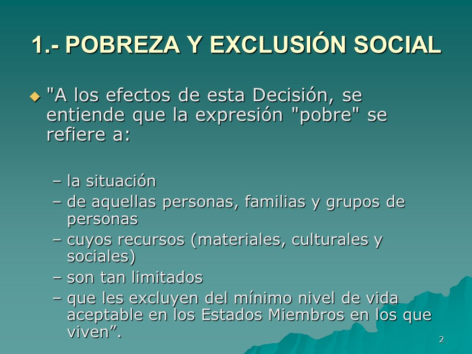 43 2.- Del desempleo a la exclusión 1.Exclusión y proceso de exclusión; la cuestión del tiempo 1.