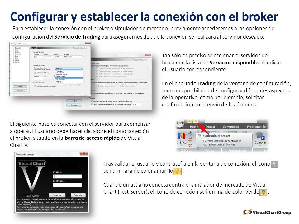 Configurar y establecer la conexión con el broker Para establecer la conexión con el broker o simulador de mercado, previamente accederemos a las opci