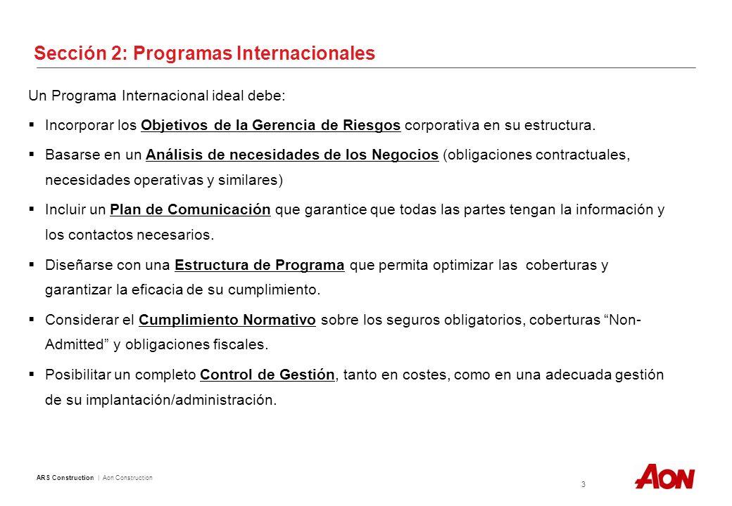 ARS Construction | Aon Construction 3 Un Programa Internacional ideal debe: Incorporar los Objetivos de la Gerencia de Riesgos corporativa en su estructura.