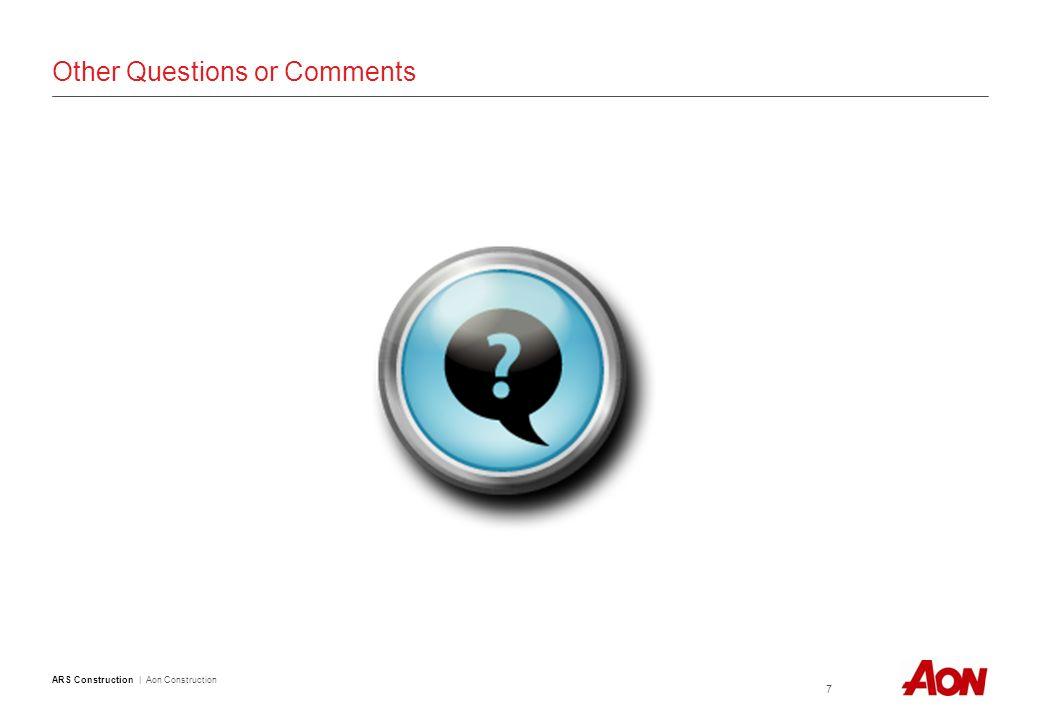 ARS Construction | Aon Construction 8 Legal Disclaimer La información contenida en este documento ha sido recopilada y elaborada de buena fe y de fuentes que se consideran fiables.