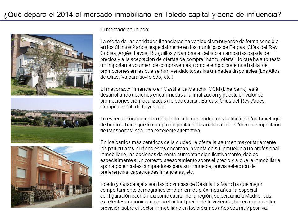 ¿Qué depara el 2014 al mercado inmobiliario en Toledo capital y zona de influencia? El mercado en Toledo: La oferta de las entidades financieras ha ve