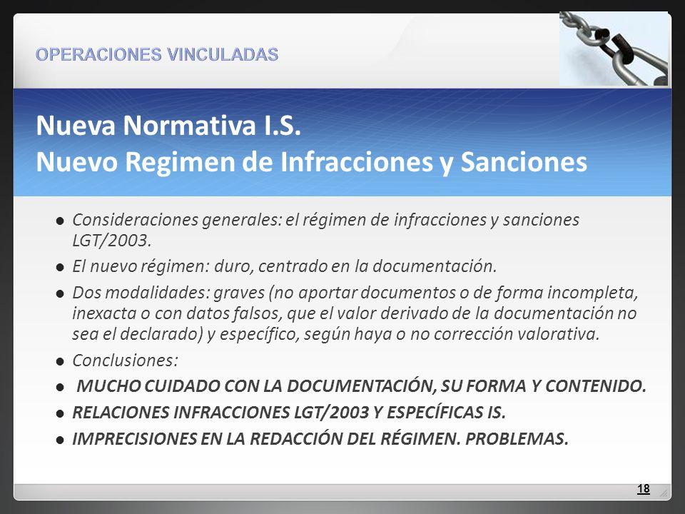 Nueva Normativa I.S. Nuevo Regimen de Infracciones y Sanciones Consideraciones generales: el régimen de infracciones y sanciones LGT/2003. El nuevo ré