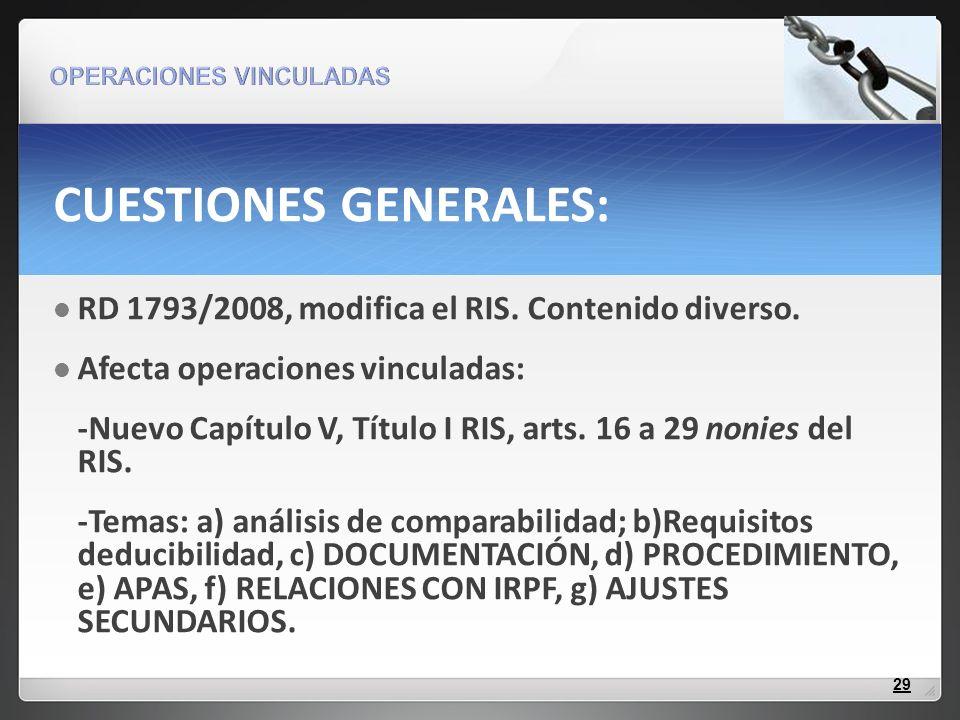 CUESTIONES GENERALES: RD 1793/2008, modifica el RIS. Contenido diverso. Afecta operaciones vinculadas: -Nuevo Capítulo V, Título I RIS, arts. 16 a 29