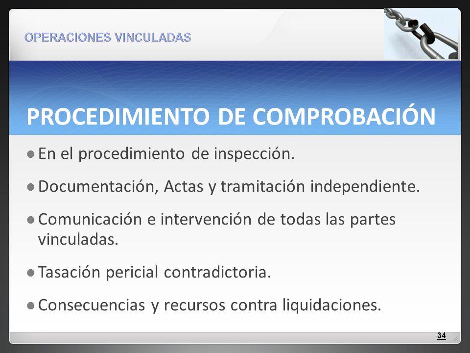 PROCEDIMIENTO DE COMPROBACIÓN En el procedimiento de inspección. Documentación, Actas y tramitación independiente. Comunicación e intervención de toda