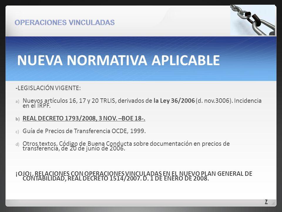 NUEVA NORMATIVA APLICABLE -LEGISLACIÓN VIGENTE: a) Nuevos artículos 16, 17 y 20 TRLIS, derivados de la Ley 36/2006 (d. nov.3006). Incidencia en el IRP