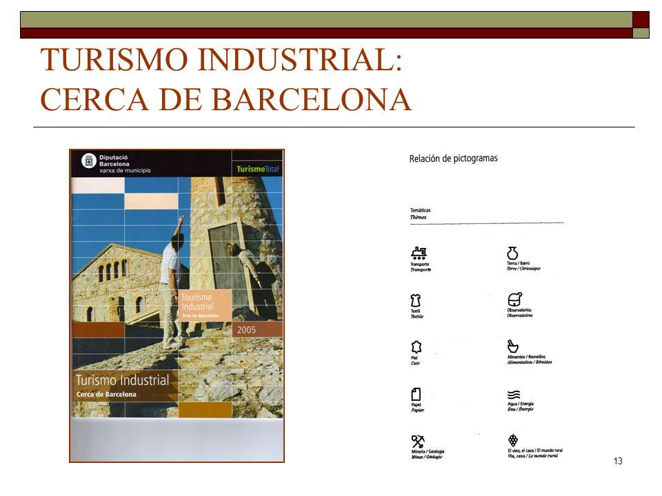 13 TURISMO INDUSTRIAL: CERCA DE BARCELONA