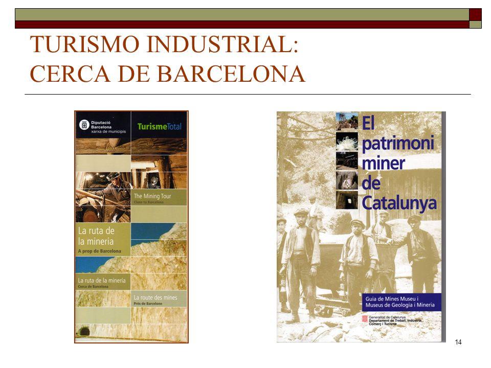 14 TURISMO INDUSTRIAL: CERCA DE BARCELONA