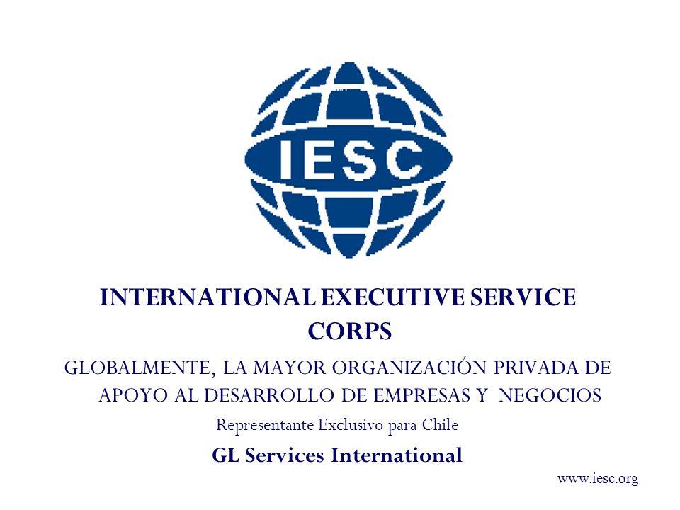 www.iesc.org INTERNATIONAL EXECUTIVE SERVICE CORPS Corporación Privada, fundada en 1964 por David Rockefeller y la USAID Casa Matriz en Stamford, Connecticut.