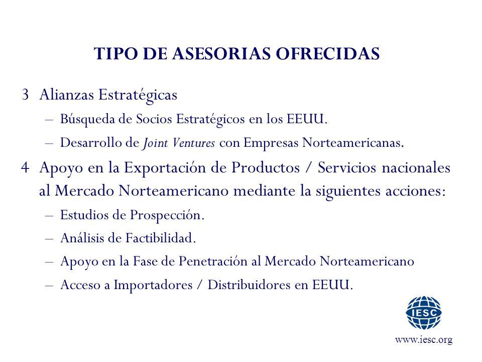 www.iesc.org TIPO DE ASESORIAS OFRECIDAS 3Alianzas Estratégicas –Búsqueda de Socios Estratégicos en los EEUU. –Desarrollo de Joint Ventures con Empres