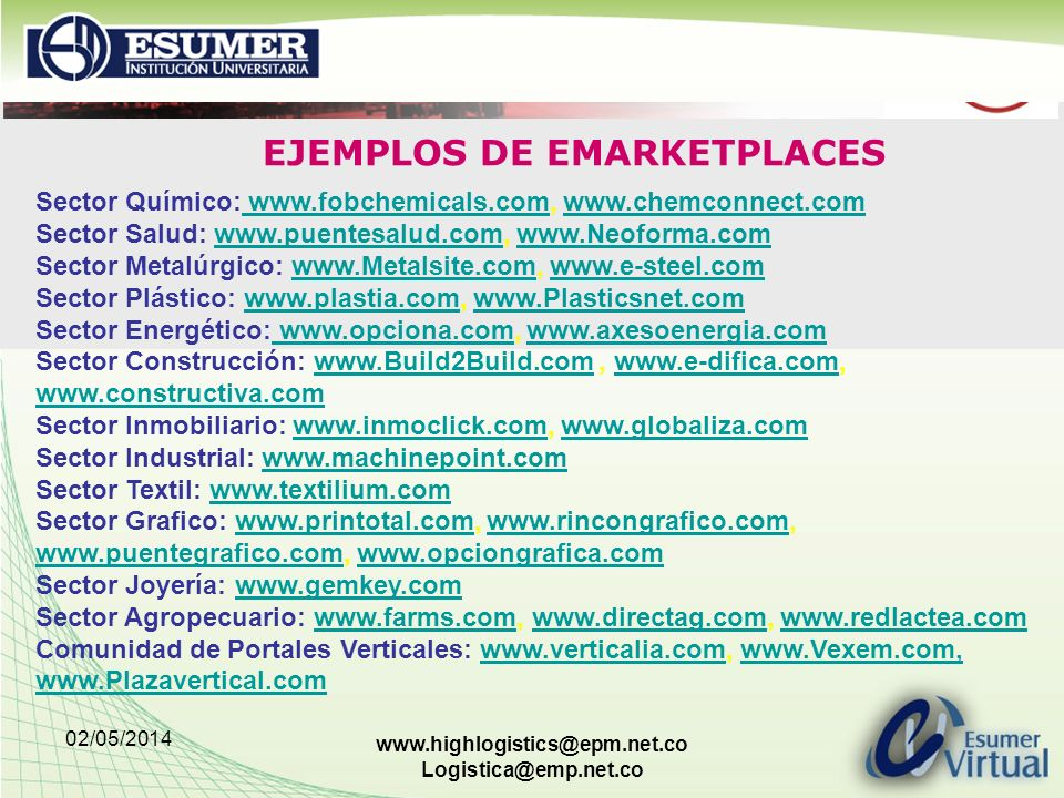 02/05/2014 www.highlogistics@epm.net.co Logistica@emp.net.co Sector Químico: www.fobchemicals.com, www.chemconnect.com Sector Salud: www.puentesalud.c